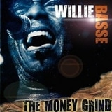 Willie Basse - The Money Grind