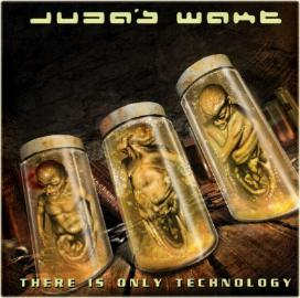 Juda's Wake - There Is Only Technology