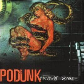 Podunk - Throwin' Bones