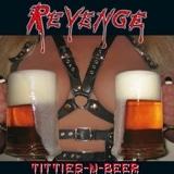 Revenge - Titties-N-Beer