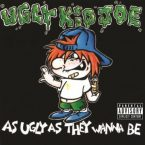 Ugly Kid Joe: 'As Ugly As They Wanna Be'