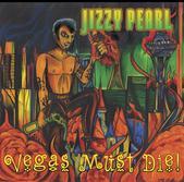 Jizzy Pearl - Vegas Must Die!