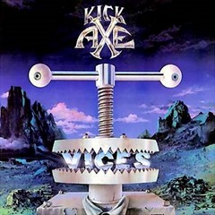 Kick Axe - Vices