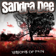 Sandra Dee - Visions Of Pain