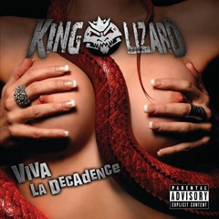 King Lizard - Viva La Decadence