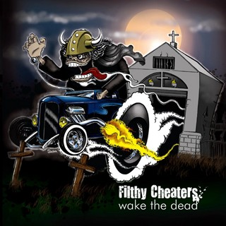 Filthy Cheaters - Wake The Dead