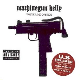 Machinegun Kelly - White Line Offside reissue