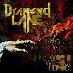 Diamond Lane - World Without Heroes