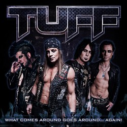 Tuff Celebrate 25th Anniversary With 'What Comes Around Goes Around... Again!'