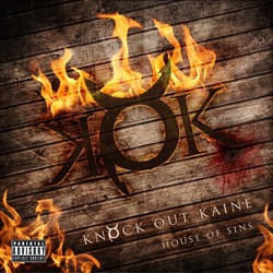 Knock Out Kaine Release 'House Of Sins' In North America