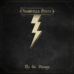 Nashville Pussy To 'Up The Dosage' In January
