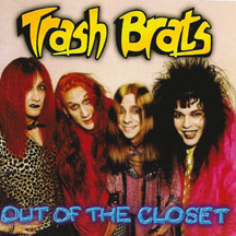 Trash Brats Out Of The Closet Coming To CD Again
