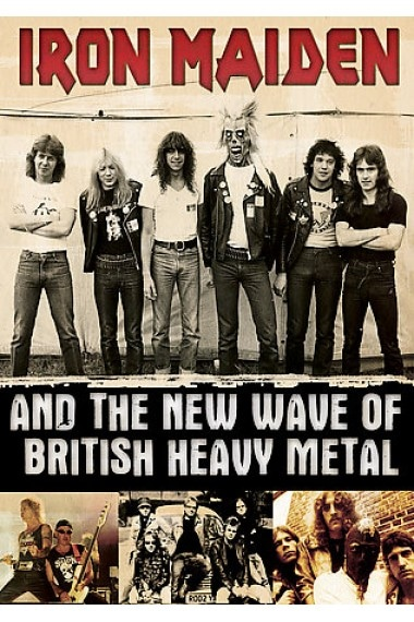 Iron Maiden And The New Wave Of British Heavy Metal DVD