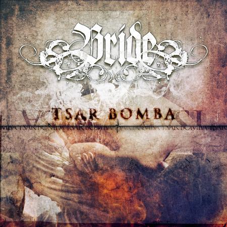 Bride Finishes New CD Tsar Bomba