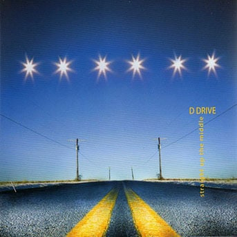 D Drive - Straight Up The Middle
