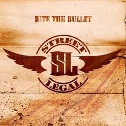 Street Legal Bites The Bullet