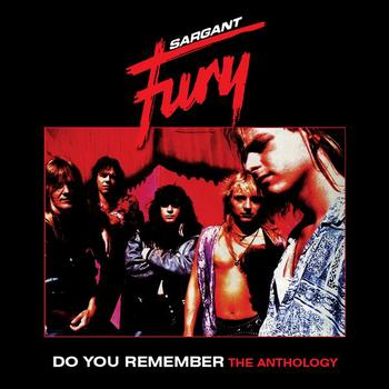 Sargant Fury Three CD 'Do You Remember: The Anthology' Coming Soon