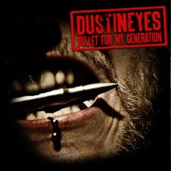 Dustineyes Ink Deal For New CD 'Bullet For My Generation'