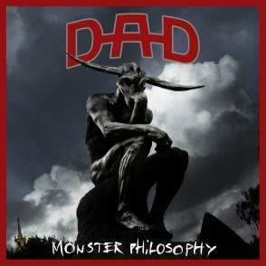 D-A-D Monster Philosophy
