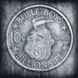 BulletBoys - 10c Billionaire