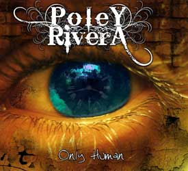 Poley Rivera's Only Human Out Now