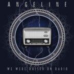 Angeline: 'We Were Raised On Radio'