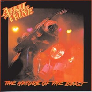 April Wine: 'The Nature of The Beast'