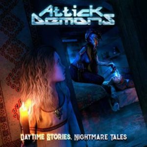 Attick Demons – 'Daytime Stories, Nightmare Tales' (Sept. 25, 2020)