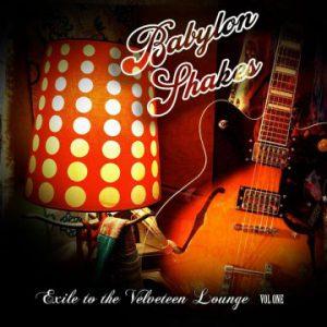 Babylon Shakes: 'Exile To The Velveteen Lounge Vol. I'