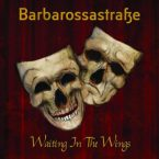 Barbarossastrasse: 'Waiting In The Wings'