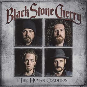 Black Stone Cherry – 'The Human Condition' (October 30, 2020)