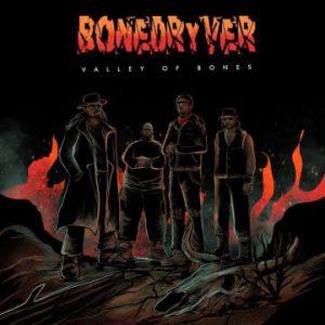 BoneDryver – 'Valley of Bones' (TBA)