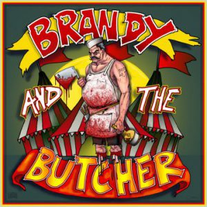 Brandy and The Butcher: 'Dick Circus'