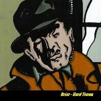 Briar Hard Times original CD cover