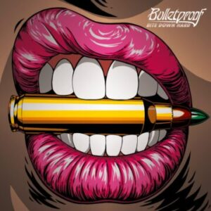 Bulletproof: 'Bite Down Hard'