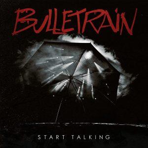 Bulletrain Start Talking album cover