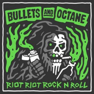 Bullets And Octane – 'Riot Riot Rock N Roll' (April 24, 2020)