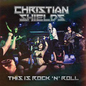 Christian Shields: 'This Is Rock 'N' Roll'