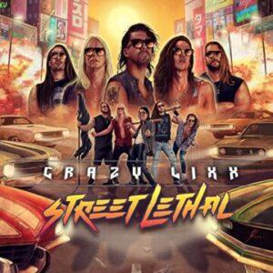 Crazy Lixx – 'Street Lethal' (November 5, 2021)