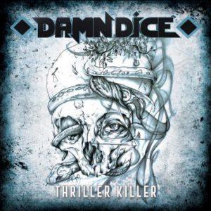 Damn Dice – 'Thriller Killer' (End of summer 2018)