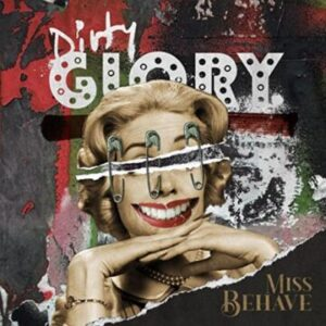 Dirty Glory release new album 'Miss Behave'