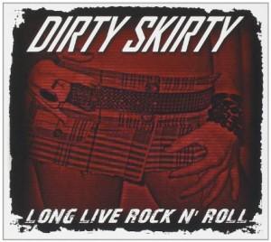 Dirty Skirty Long Live