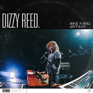 "Guns N' Roses keyboardist Dizzy Reed releases video for solo song ""Rock 'N Roll Ain't Easy"""