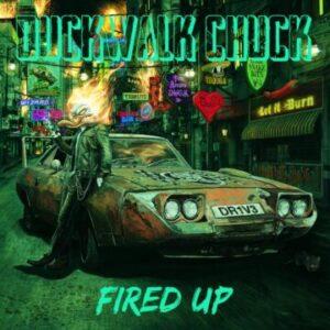 Duckwalk Chuck: 'All Fired Up'