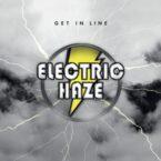 Electric Haze: 'Get In Line'
