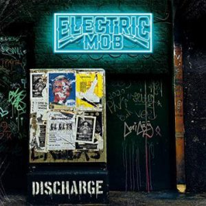 Electric Mob: 'Discharge'