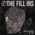 The Fill Ins: 'Never Heard of 'Em'