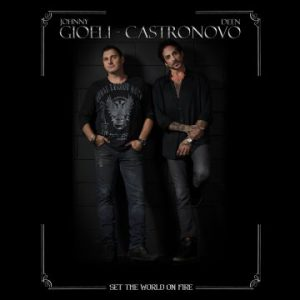 Gioeli – Castronovo – 'Set The World On Fire' (July 13, 2018)