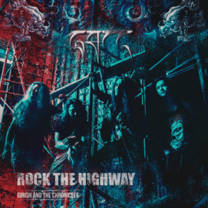 Girish and The Chronicles – 'Rock Highway' (April 27, 2020)