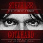 Gotthard: 'Steve Lee – The Eyes of A Tiger: In Memory of Our Unforgotten Friend'